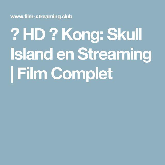 ≡ HD ≡ Kong: Skull Island en Streaming   Film Complet