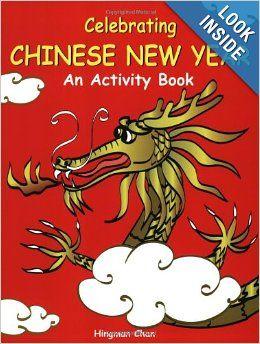 Celebrating Chinese New Year: An Activity Book: Hingman Chan: 9781932457049: Amazon.com: Books