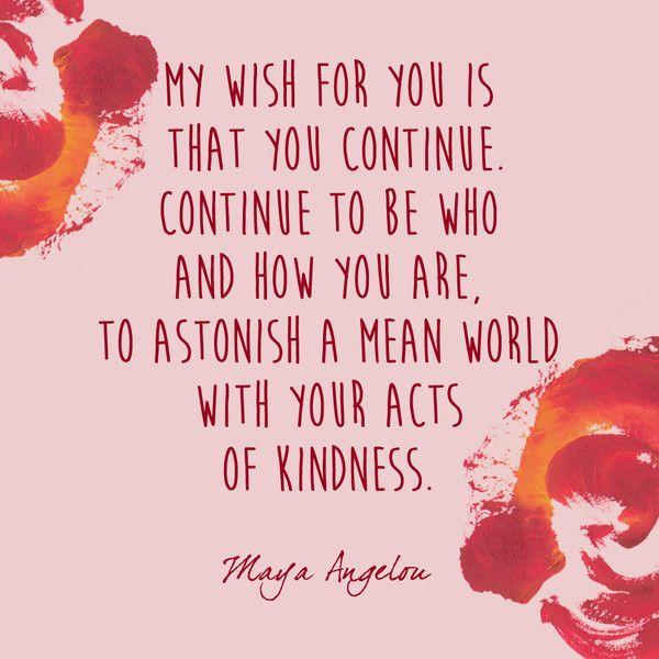 Continue - Maya Angelou's Most Inspiring Words - Photos