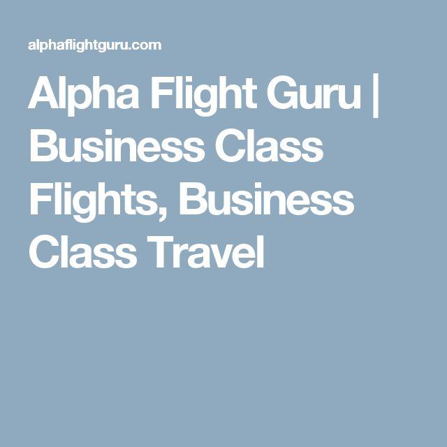 Alpha Flight Guru | Business Class Flights, Business Class Travel