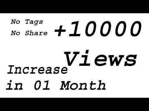 Increase +10000 Views 100% Percent Gaurantee