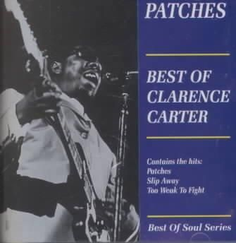 Precision Series Clarence Carter - Patches: The Best of Clarence Carter