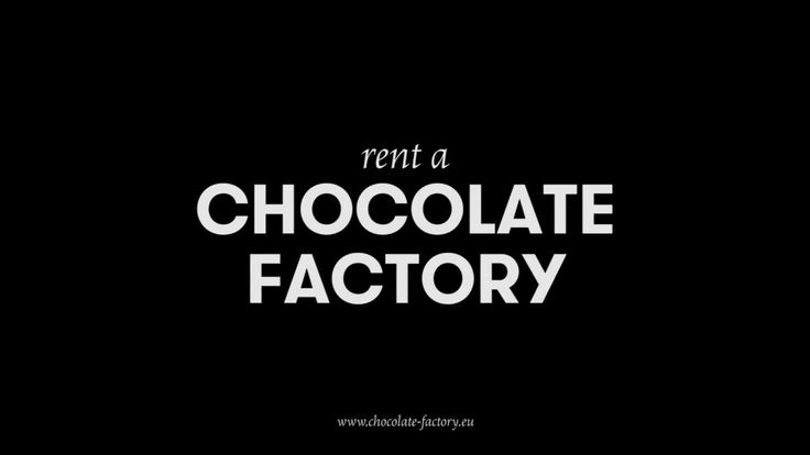 Rent a CHOCOLATE FACTORY