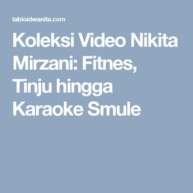 Koleksi Video Nikita Mirzani: Fitnes, Tinju hingga Karaoke Smule