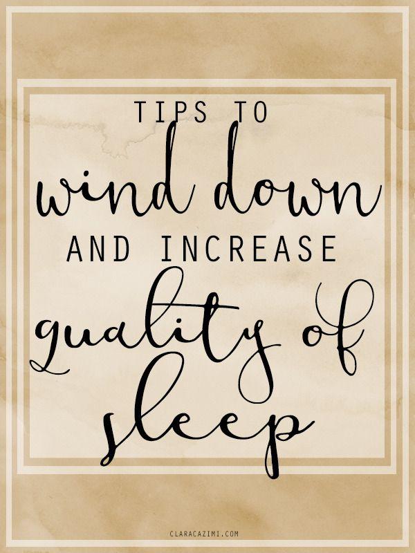 Tips to wind down and increase quality of sleep. http://www.claracazimi.com/tips-increased-sleep-quality/