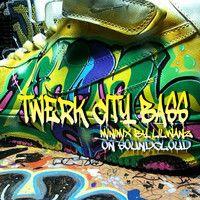 TWERK CITY BASS MINIMIX by LIL' WANZ on SoundCloud
