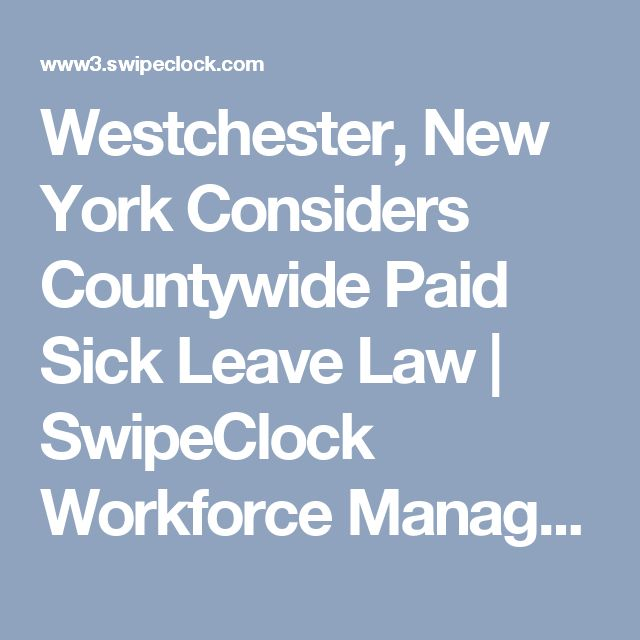 Westchester, New York Considers Countywide Paid Sick Leave Law | SwipeClock Workforce Management