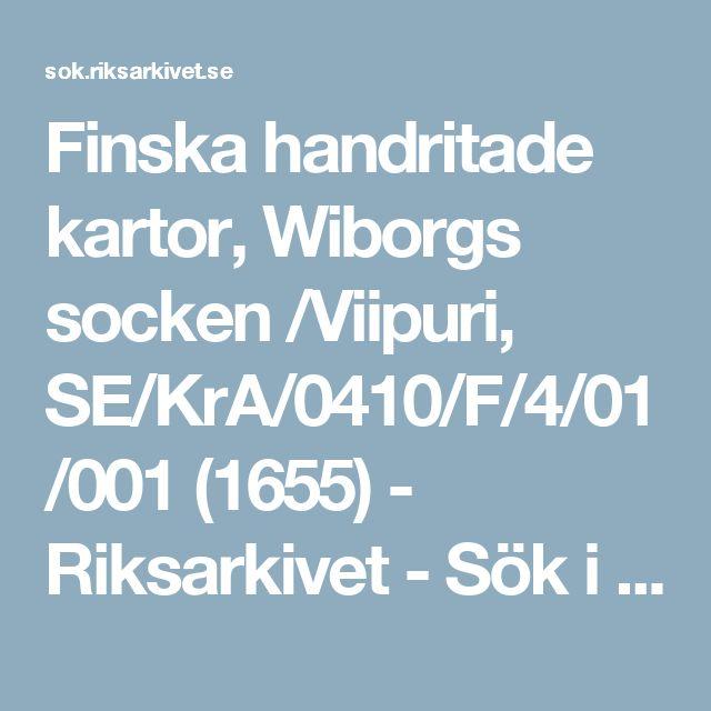 Finska handritade kartor, Wiborgs socken /Viipuri, SE/KrA/0410/F/4/01/001 (1655) - Riksarkivet - Sök i arkiven