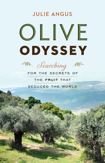 Olive Odyssey by Julie Angus, shortlisted for the 2015 Hubert Evans Non-Fiction Prize