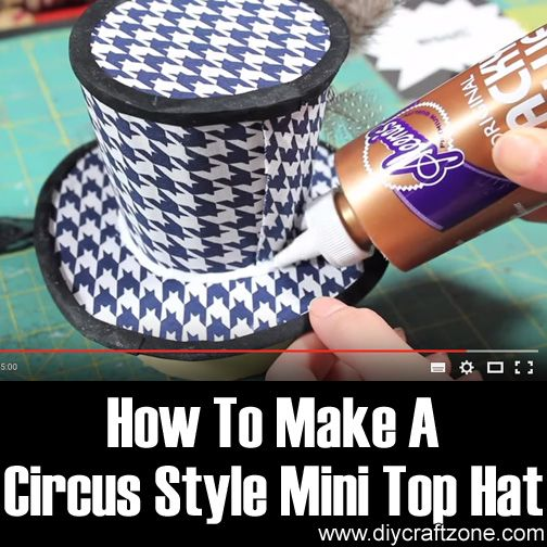 How To Make A Circus Style Mini Top Hat ►► http://www.diycraftzone.com/how-to-make-a-circus-style-mini-top-hat/?i=p