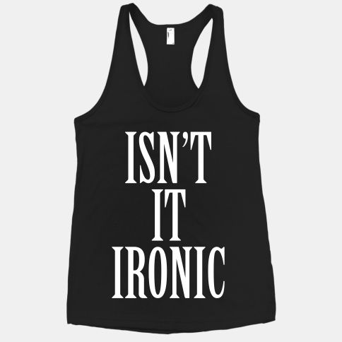 Isn't It Ironic, dontcha' think? A little to ironic, yea I really do think! Look super hipster and ironic in this retro shirt!