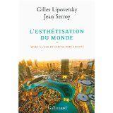 SOCIO : L'esthétisation du monde, vivre à l'âge du capitalisme artiste / Gilles Lipovetsky, Jean Serroy