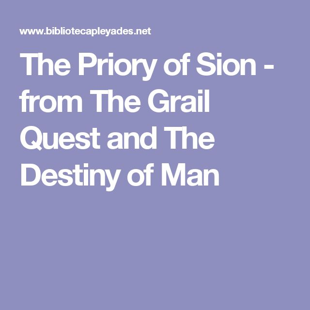 The Priory of Sion - from The Grail Quest and The Destiny of Man