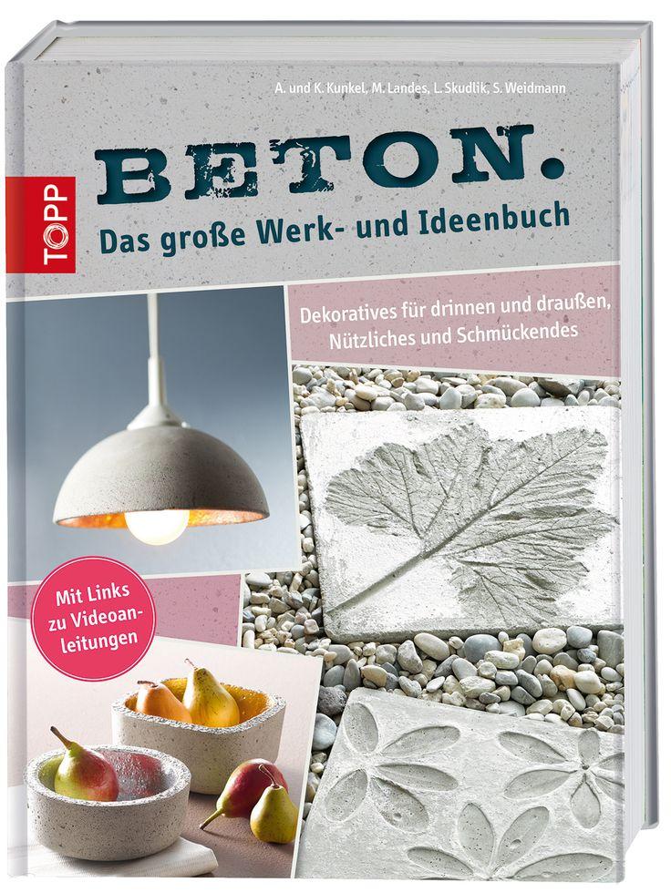 Beton. Das große Werk- und Ideenbuch -  Dekoratives für drinnen und draußen