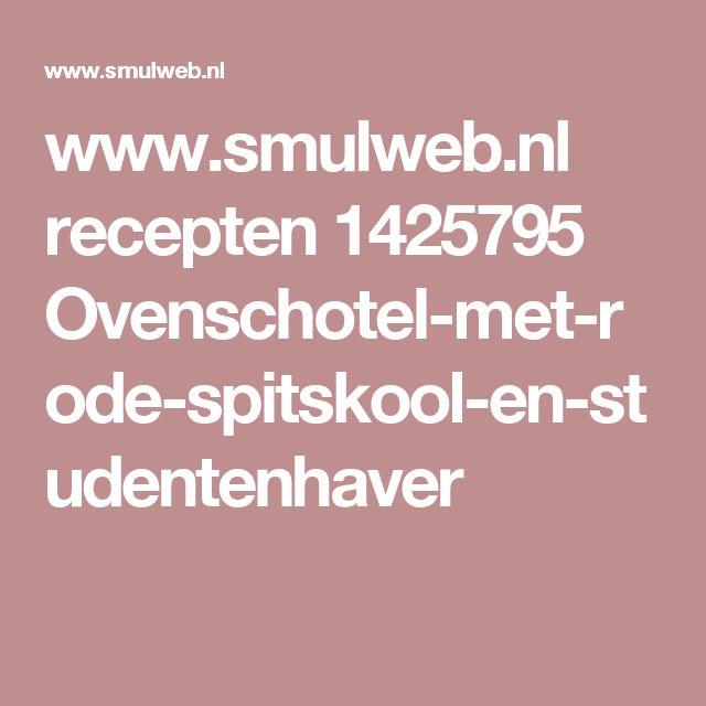 www.smulweb.nl recepten 1425795 Ovenschotel-met-rode-spitskool-en-studentenhaver