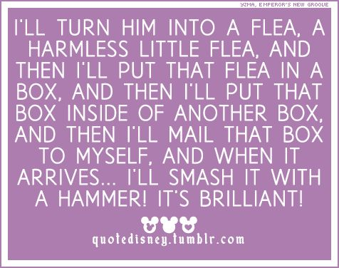 I'LL SMASH IT WITH A HAMMER!!: Disney Quotes, Favorite Disney, Disney Pixar, Movie Quotes, Favorite Movie, Best Quotes Ever, Emperors New Groove, Disney Movie