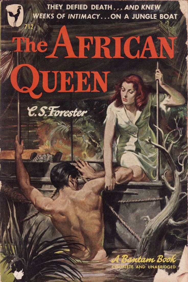 The African Queen. C. S. Forester. Bantam Books 712. Published 1949; second printing (first published 1935). Cover Artist: Ken Riley.