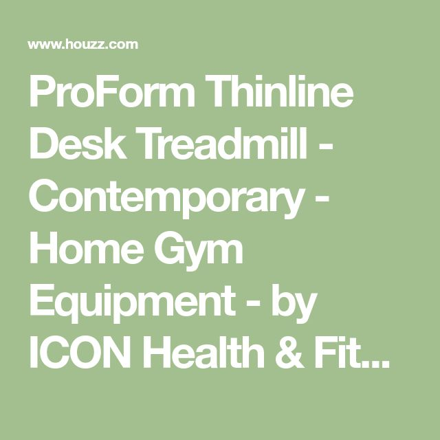 ProForm Thinline Desk Treadmill - Contemporary - Home Gym Equipment - by ICON Health & Fitness #HomeGyms