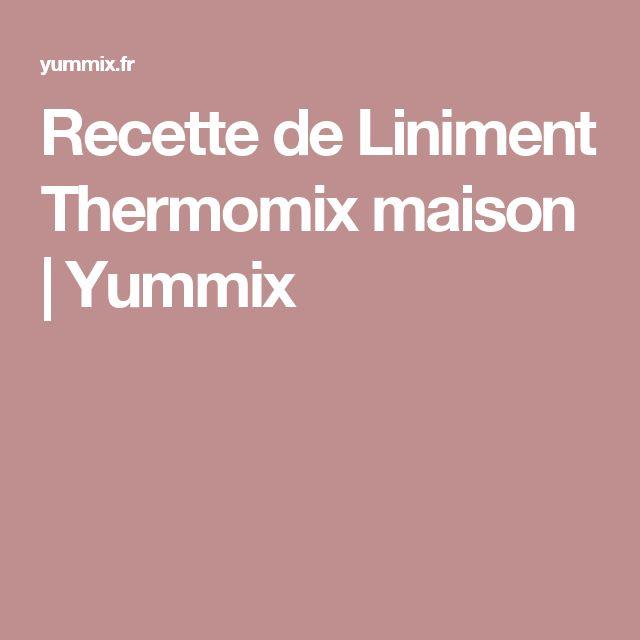 Recette de Liniment Thermomix maison | Yummix