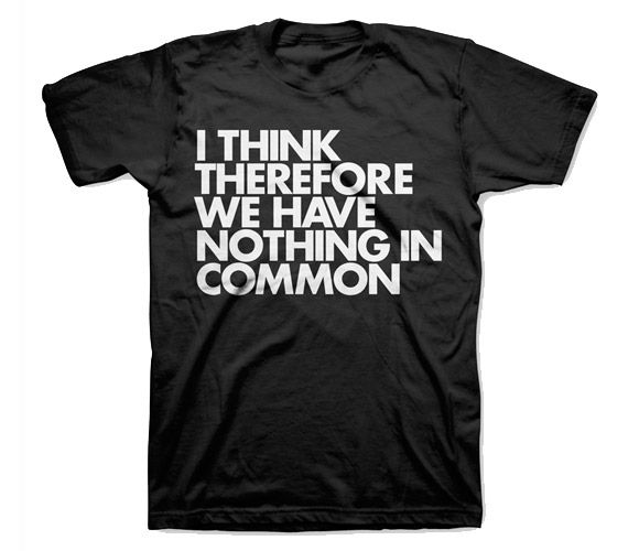 I'm usually not one to wear sassy-text tees, but this one describes 80% of the people I meet lol. I mean, no offense.