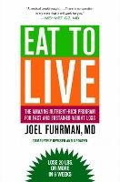 Eat to Live by Joel Fuhrman MD (2003/2011): Food list - what to eat and foods to avoid