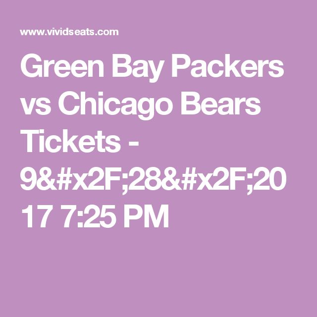Green Bay Packers vs Chicago Bears Tickets - 9/28/2017 7:25 PM