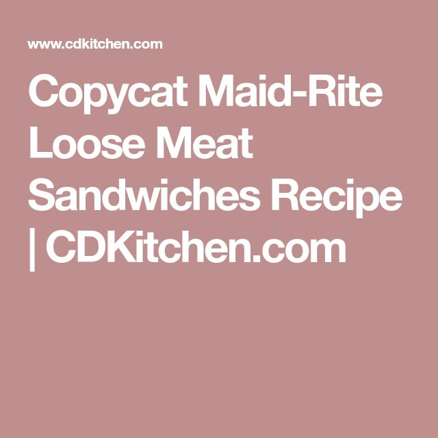 Copycat Maid-Rite Loose Meat Sandwiches Recipe | CDKitchen.com
