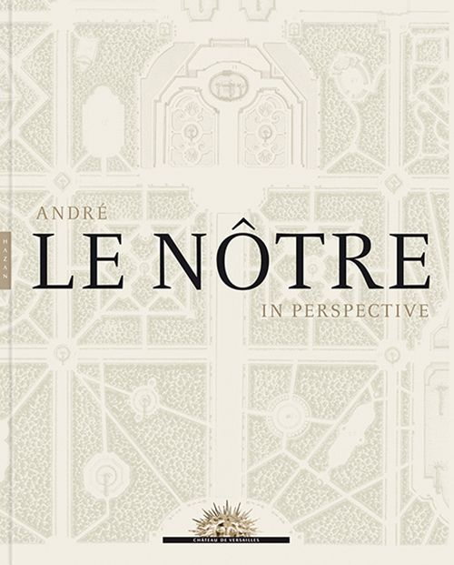 Daniels Faculty Associate Professor Georges Farhat's book on André le Nôtre receives multiple awards - The John H. Daniels Faculty of Architecture, Landscape, and Design