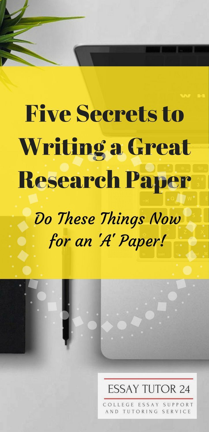 5 Secret Tips To Writing A Great Research Paper Essaytutor24 Com College Essay Support And Tutoring Service Research Paper Paper Writing Service Scientific Writing