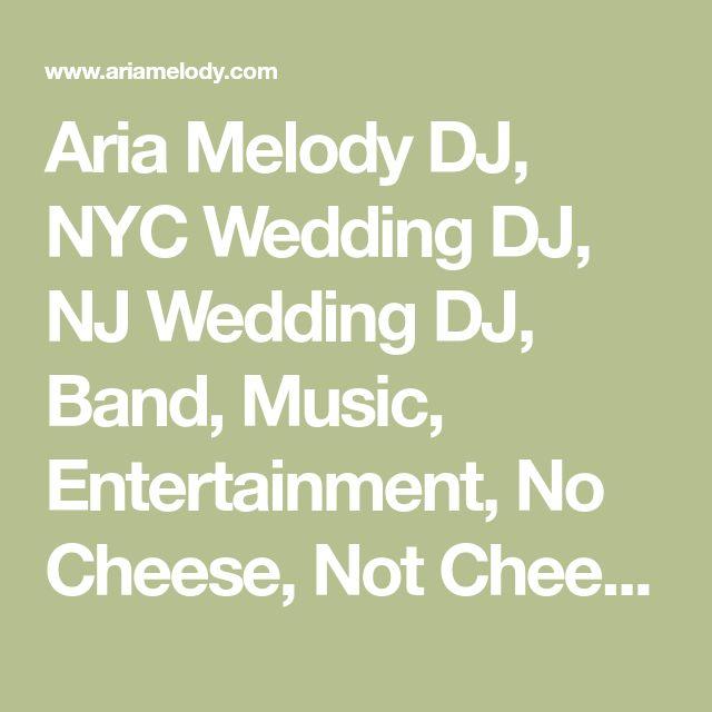 Aria Melody Dj Nyc Wedding Dj Nj Wedding Dj Band Music Entertainment No Cheese Not Cheesy Wedding Dj Not Cheesy Wedd Nyc Wedding Wedding Dj Nj Weddings