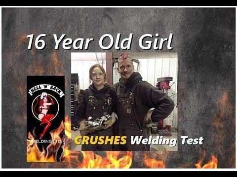 16 Year Old Girl Crushes Welding Test