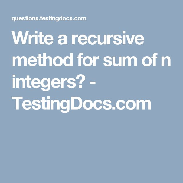 Best 25 mathematical induction ideas on pinterest triangular write a recursive method for sum of n integers testingdocs fandeluxe Gallery