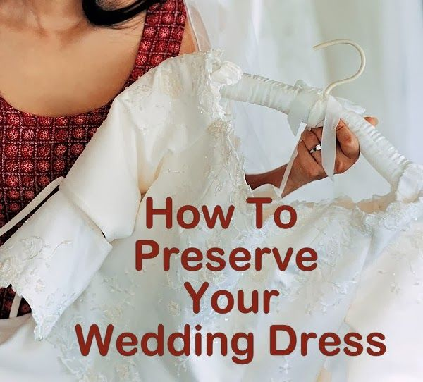 Wedding Dresses That will Amaze You: How to Preserve and Store Your Wedding Gown
