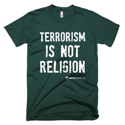 Terrorism Is Not Religion - In various women's and men's sizes - in green, blue, orange, red, white and black and many more ... #angry #shirt #company #political #tshirt #tshirts #revolution #terrorism #religion #activist #educateyourself #injustice #equality #standup #standuptogether #unite #unity #uniteagainstinequality #discrimination #shirtcompany #angryshirtcompany