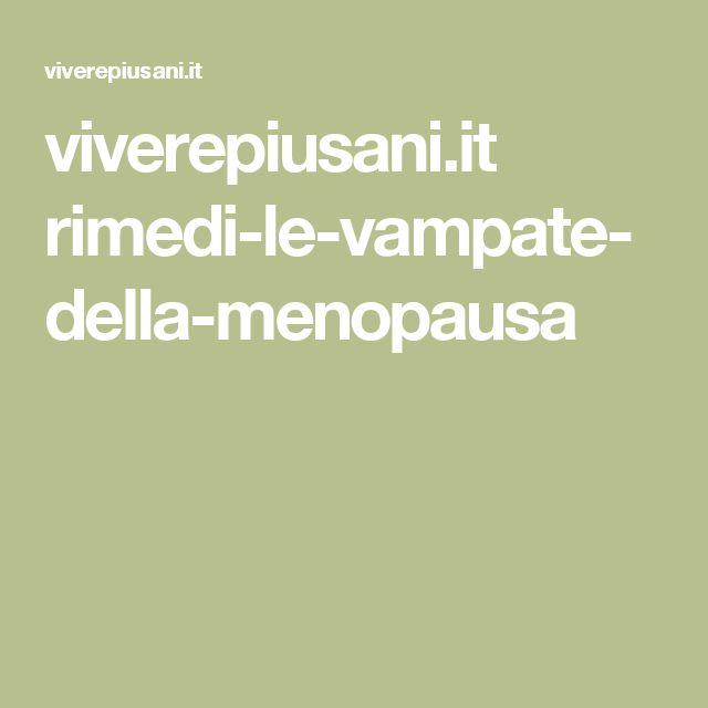 viverepiusani.it rimedi-le-vampate-della-menopausa