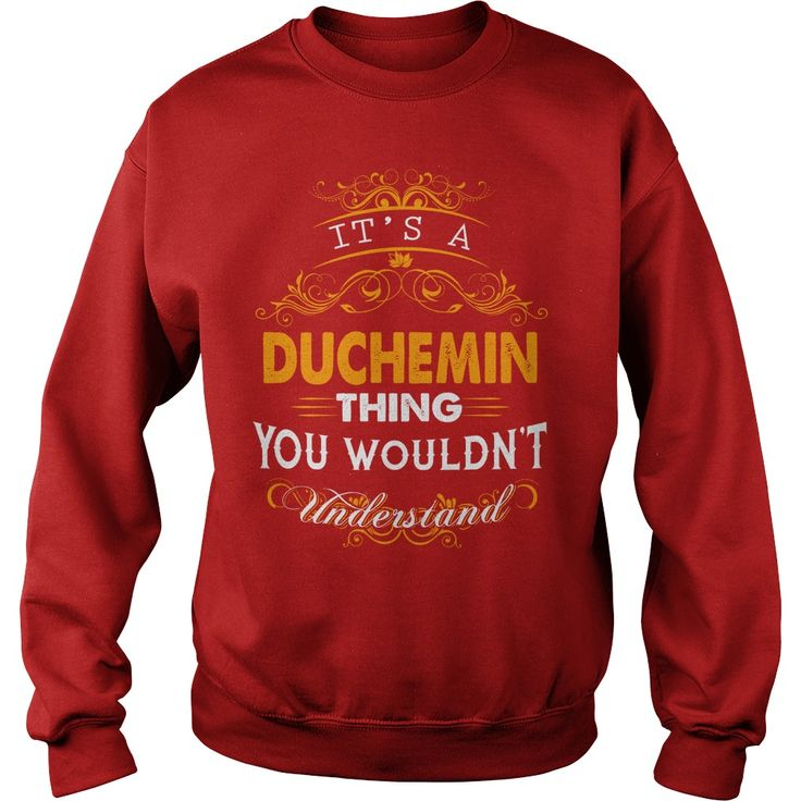 Its a DUCHEMIN Thing You Wouldnt Understand - DUCHEMIN T Shirt DUCHEMIN Hoodie DUCHEMIN Family DUCHEMIN Tee DUCHEMIN Name DUCHEMIN lifestyle DUCHEMIN shirt DUCHEMIN names #gift #ideas #Popular #Everything #Videos #Shop #Animals #pets #Architecture #Art #Cars #motorcycles #Celebrities #DIY #crafts #Design #Education #Entertainment #Food #drink #Gardening #Geek #Hair #beauty #Health #fitness #History #Holidays #events #Home decor #Humor #Illustrations #posters #Kids #parenting #Men #Outdoors…