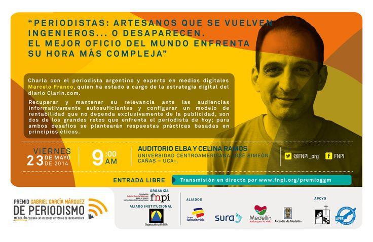 Seguimos de gira con el Premio Gabriel García Márquez de periodismo. Este 22 y 23 de mayo estaremos en El Salvador con dos presentaciones del periodista argentino Marcelo Franco.  Aquí toda la información: http://www.fnpi.org/premioggm/2014/05/el-periodismo-en-la-nueva-economia-digital/  #PremioGGM