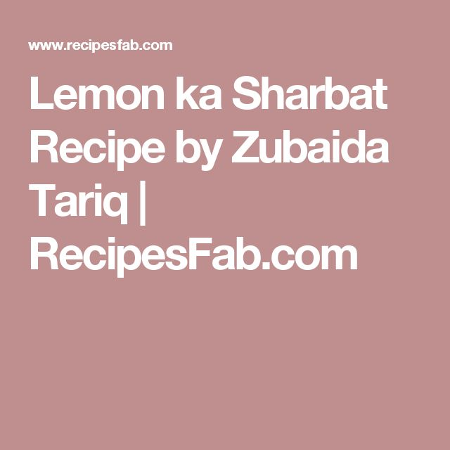 Lemon ka Sharbat Recipe by Zubaida Tariq | RecipesFab.com