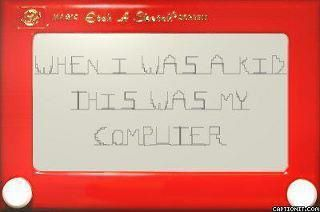 Etch A Sketch. My Father and I would spend many hours creating the MASTER PIECE (his term for his creations)