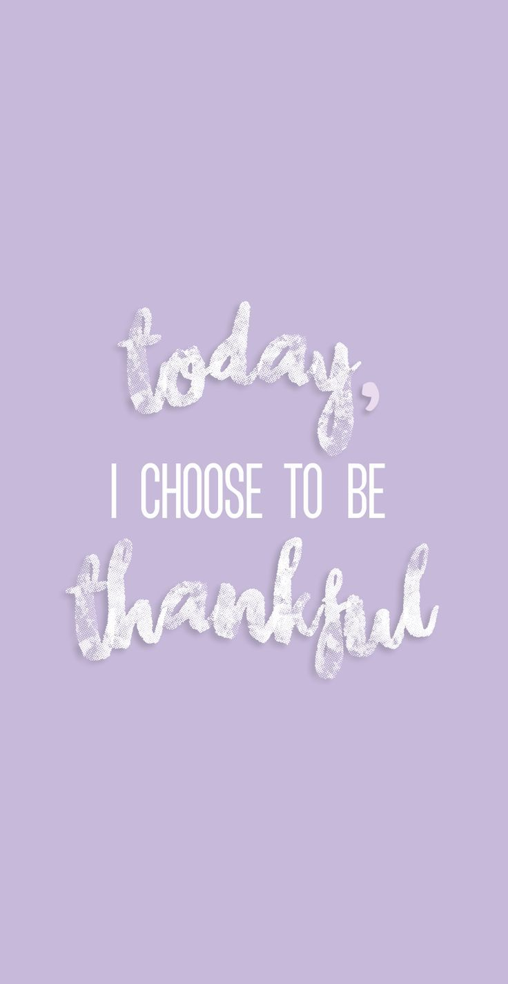 Today I Choose To Be Thankful Purple Cursive Quote Iphone Wallpaper Free Iphone Lockscreen Phone Bac Wallpaper Iphone Quotes Purple Quotes Quote Backgrounds