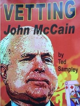 John Sidney McCain III, Patriot or Traitor; July 21, 2015, Veterans Today: Quite an interesting read.