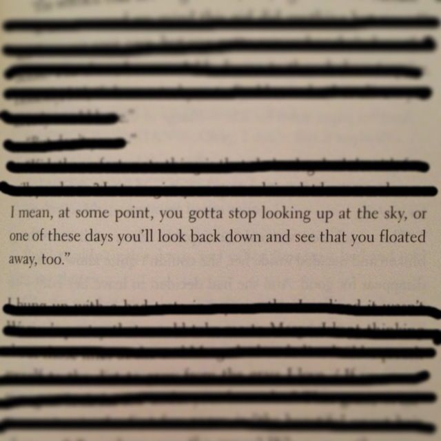I love how random characters in books say the most amazing things... Like that investigator guy in Paper Towns