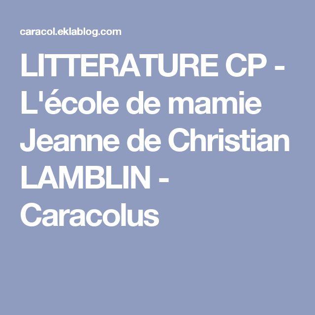 LITTERATURE CP - L'école de mamie Jeanne de Christian LAMBLIN - Caracolus