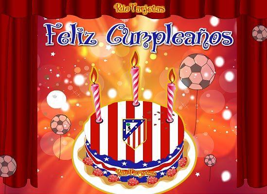 Tarjeta Cumpleaños de Atlético Madrid http://www.riotarjetas.com/futbol_mundial.html