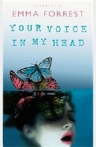 "Emma Forrest's memoir, ""Your Voice in My Head,"" is part of a literary tradition that began long before Susanna Kaysen's girlhood was interrupted or Elizabeth Wurtzel got her first Prozac prescript"