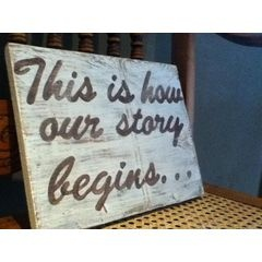 THIS IS HOW OUR STORY BEGINS... Wedding Signs Made to order! for R75.00