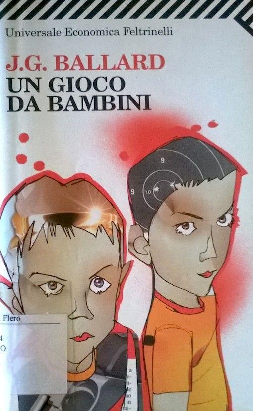 UN GIOCO DA BAMBINI - J.G. Ballard