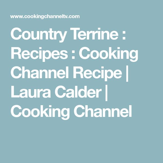 Country Terrine : Recipes : Cooking Channel Recipe | Laura Calder | Cooking Channel