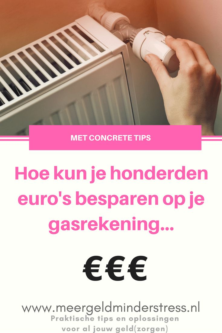 Hoe besparen op gas ons bijna 400 euro per jaar oplevert! - Meer geld, minder stress