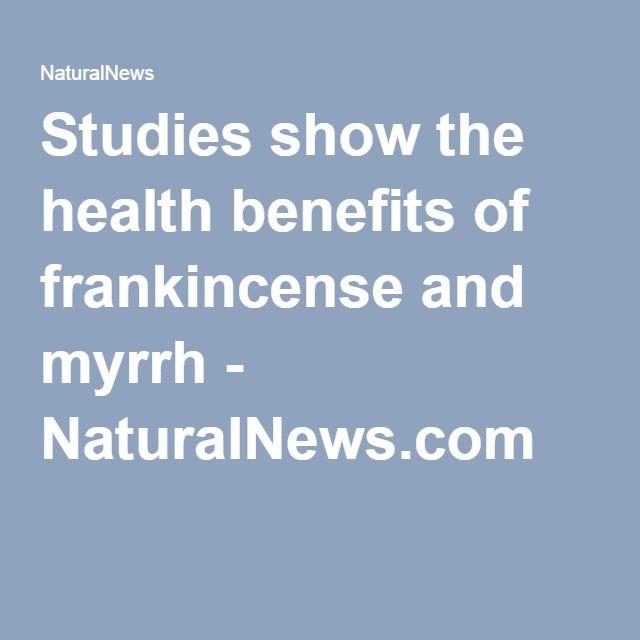 Studies show the health benefits of frankincense and myrrh - NaturalNews.com